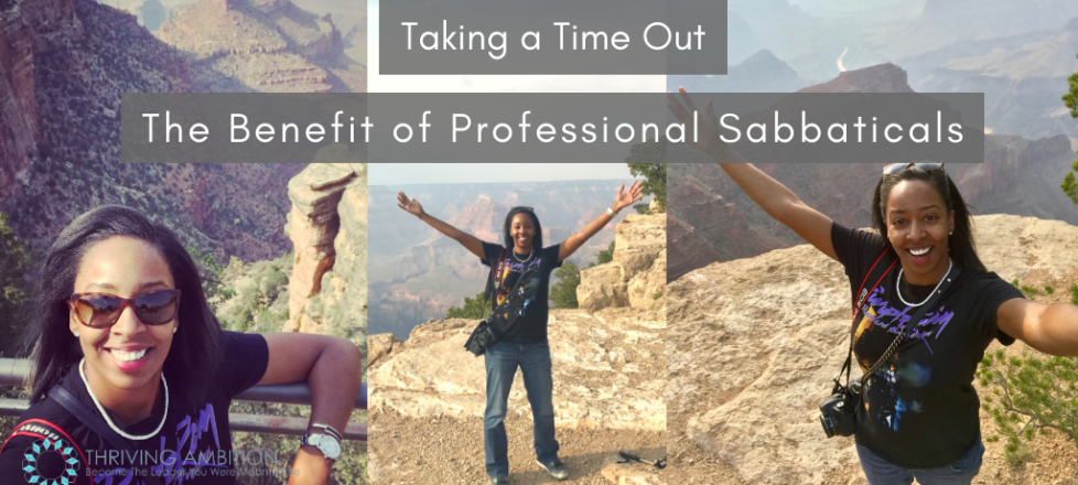 Taking a Time Out: The Benefit of Professional Sabbaticals