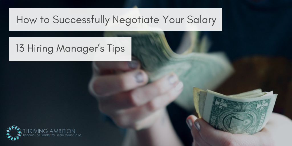 How to Successfully Negotiate Your Salary: 13 Hiring Manager's Tips