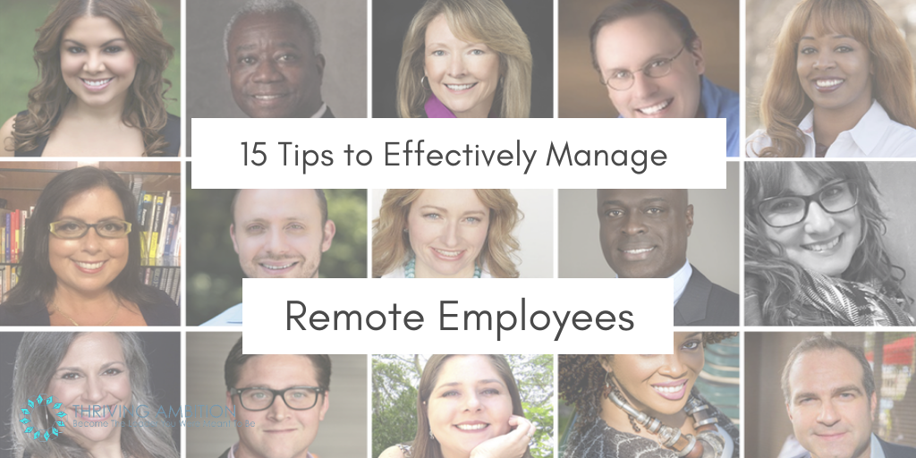 15 Tips to Effectively Manage Remote Employees